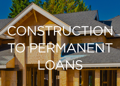 Construction to Permanent Loans
