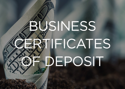 Business Certificates of Deposit